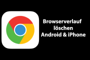 Google Chrome Browser Suchverlauf löschen (Android & iOS)