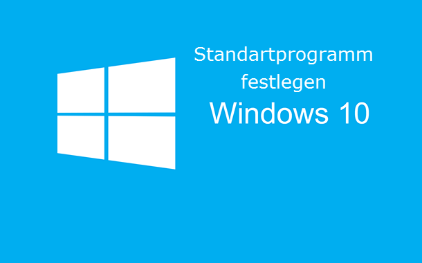 windows-10 Standartprogramm festlegen