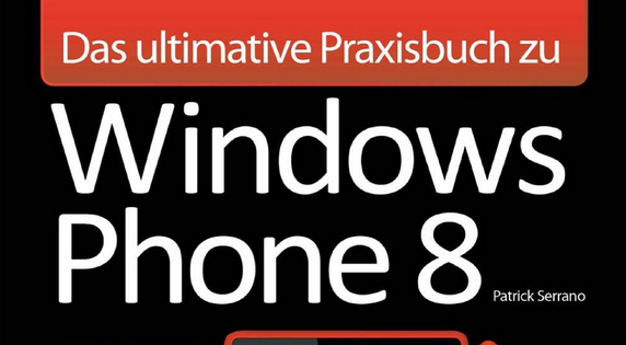 windows phone - Windows Phone 8 im Einsatz: Anwendungstipps & -tricks für  alle Lebenslagen