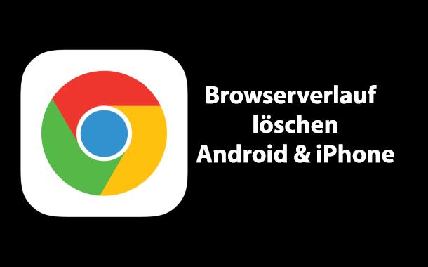 chrome browser suchverlauf loeschen android iphone - Google Chrome Browser Suchverlauf löschen (Android & iOS)