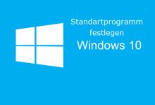 Photo of Standardprogramm festlegen auswählen unter Windows 10