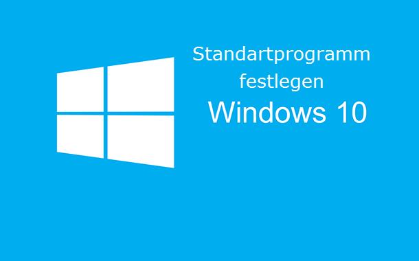 Standardprogramm festlegen auswählen unter Windows 10
