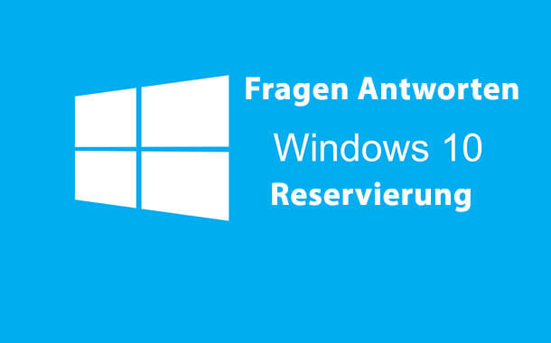 windows 10 reservierung - Fragen und Antworten zu Windows 10 Reservierung