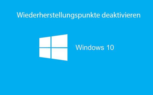 wiederherstellungspunkte-deaktivieren-windows-10