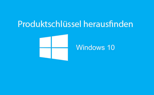 windows 10 produktschluessel herausfinden - Windows 10: Produktschlüssel herausfinden, auslesen