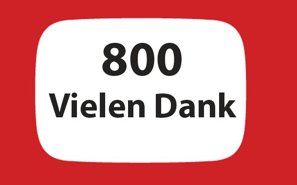 800 youtube abonnenten - 800 YouTube Abonnenten – Vielen Dank