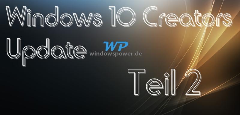 neu - Windows 10 Creators Update Neuerungen Teil 2