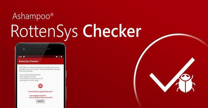 ashampoo rottensys checker - Ashampoo RottenSys Checker – Schützen Sie ihren Android Smartphone von Malware