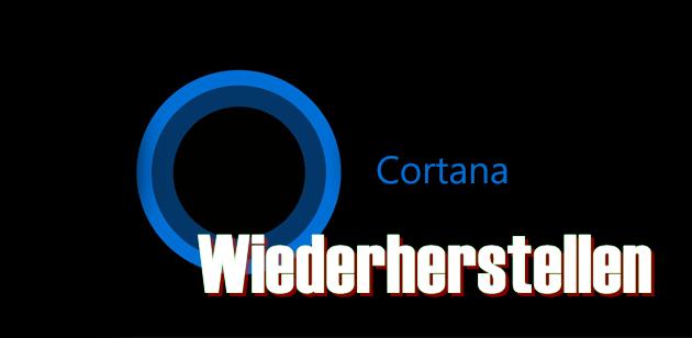 cortana for windows 10 - Windows 10 Cortana & Windows wiederherstellen