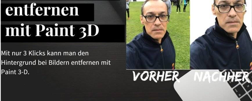 Photo of Hintergrund mit Paint 3D entfernen bei Bildern