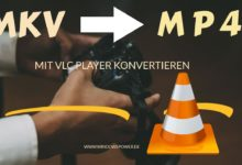 Photo of MKV to Mp4 konvertieren mit VLC