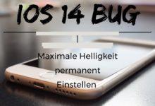 Photo of iOs 14 Bug – Maximale Helligkeit permanent Einstellen