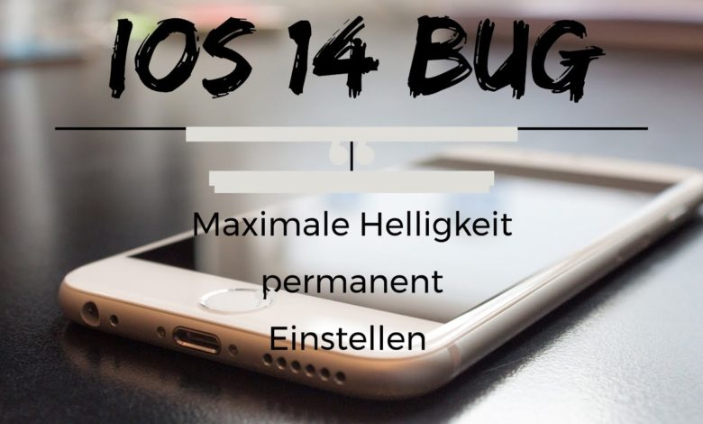 iOs-14-Bug-Maximale-Helligkeit-permanent-Einstellen