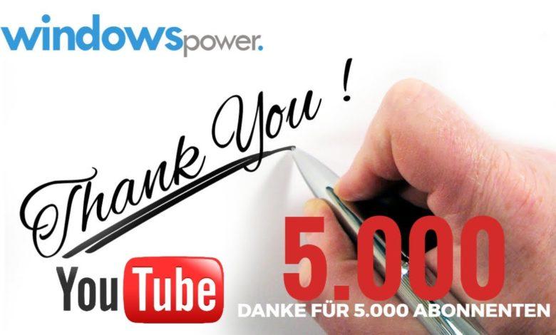 WindowsPower-sagt-DANKE-fuer-5000-Abonnenten