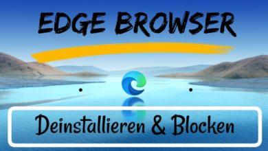Edge Browser deinstallieren und Blocken