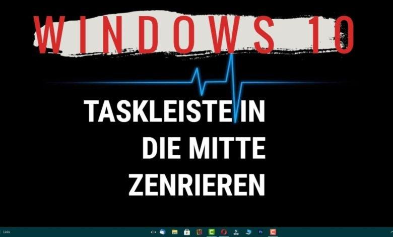 Windows 10 Taskleiste in die Mitte zentrieren