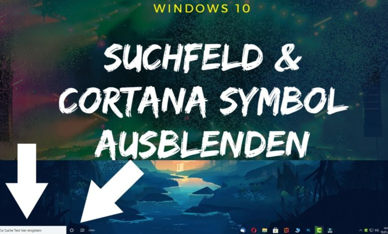 Cortana Symbol und Suchleiste ausblenden