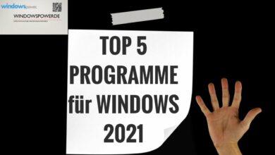 TOP 5 Programme fuer Windows 2021 die man haben muss
