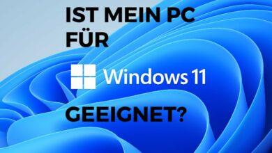 Ist mein PC fuer Windows 11 geeignet