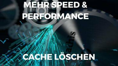 Mehr Speed und Performance durch Cache loeschen