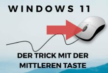 Der Trick mit der mittleren Taste Windows 11