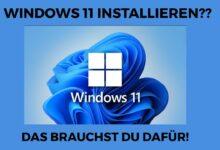 Windows 11 installieren Das brauchst du dafuer
